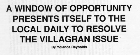 A WINDOW OF OPPORTUNITY PRESENTS ITSELF TO THE LOCAL DAILY TO RESOLVE THE WILLAGRAN ISSUE