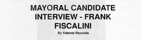 MAYORAL CANDIDATE INTERVIEW – FRANK  FISCALINI
