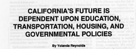 CALIFORNIA'S FUTURE IS DEPENDENT UPON EDUCATION, TRANSPORTATION,