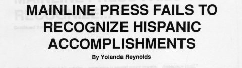 MAINLINE PRESS FAILS TO RECOGNIZE HISPANIC ACCOMPLISHMENTS