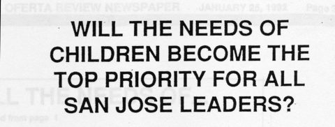 WILL THE NEEDS OF CHILDREN BECOME THE TOP PRIORITY FOR ALL SAN JOSE LEADERS?