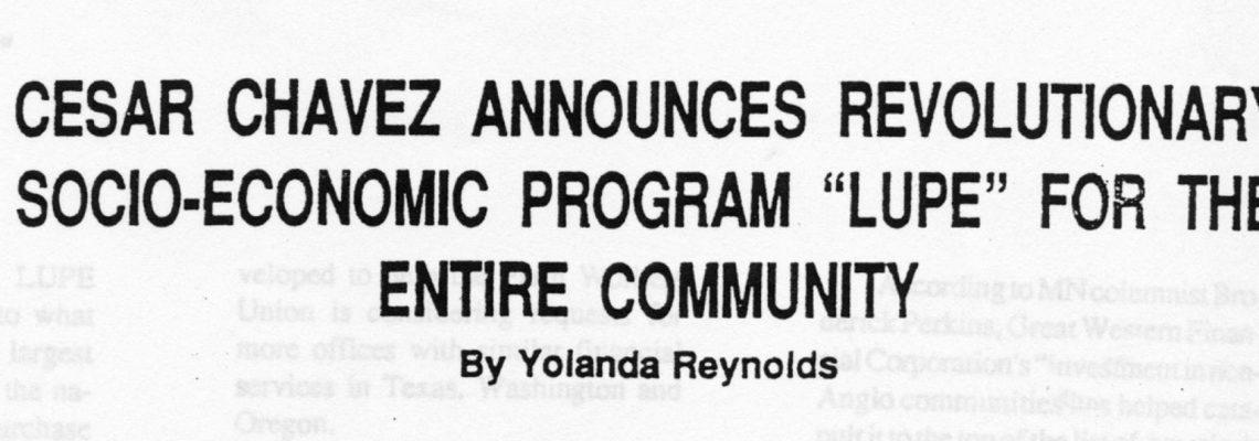 "CESAR CHAVEZ ANNOUNCES REVOLUTIONARY SOCIO-ECONOMIC PROGRAM ""LUPE"" FOR THE ENTIRE COMMUNITY"
