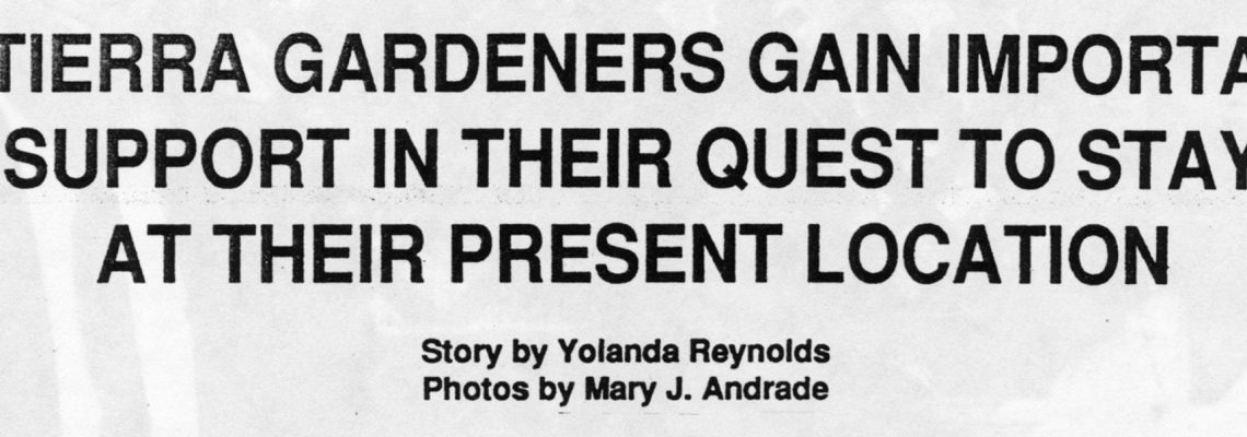 MI TIERRA GARDENERS GAIN IMPORTANT SUPPORT IN THEIR QUEST AT THEIR PRESENT LOCATION