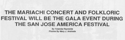 THE MARIACHI CONCERT AND FOLKLORIC FESTIVAL WILL BE THE GALA EVENT DURING THE SAN JOSE AMERICA FESTIVAL