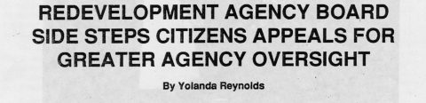 REDEVELOPMENT AGENCY BOARD SIDE STEPS CITIZENS APPEALS FOR GREATER AGENCY OVERSIGHT