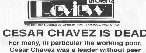 CÉSAR CHÁVEZ IS DEAD