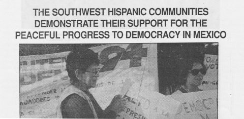 The Southwest Hispanic Communities demonstrate their support for the peaceful progress to democracy in Mexico