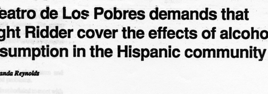 El Teatro de los Pobres demands that Knight Reader cover the effects of alcohol consumption in the Hispanic community